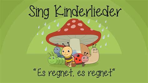 es regnet es regnet kinderlieder zum mitsingen sing