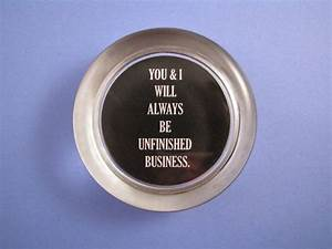 17 Best ideas about Unfinished Business Quote on Pinterest ...