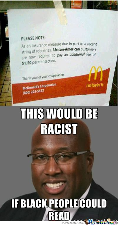 Most Racist Memes - racist mcdonalds by questionmarking meme center