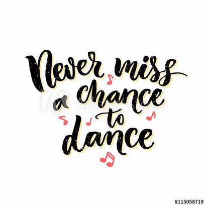 Dance Dancing Miss Chance Never Phrase Inspiration