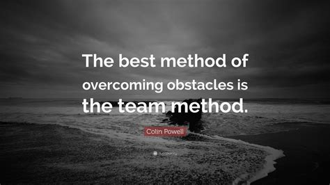 colin powell quote   method  overcoming