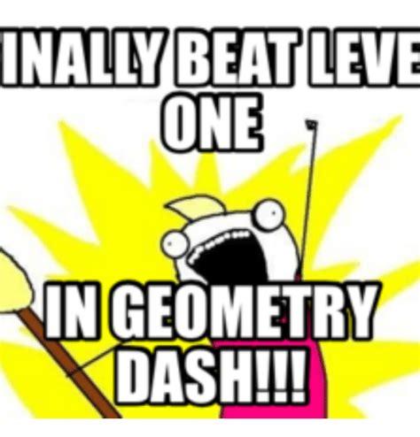 Geometry Dash Memes - 25 best memes about geometry dash picture geometry dash picture memes