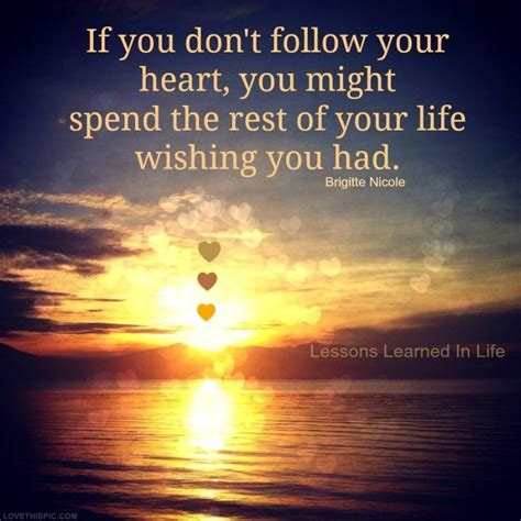follow your quotes and follow your heart quotes sayings follow your heart picture quotes