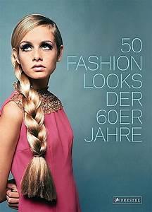 60 Jahre Style : 50 fashion looks der 60er jahre buch bei bestellen ~ Markanthonyermac.com Haus und Dekorationen