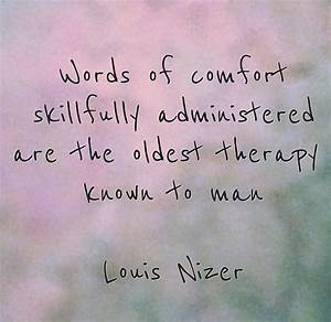 Words of comfor... Positive Therapist Quotes