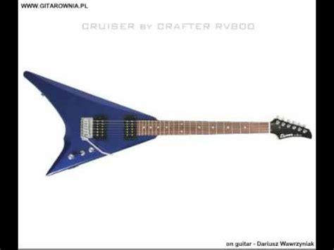 Cruiser By Crafter by Cruiser By Crafter Rv800 Guitar Demo Soundcheck Youtube