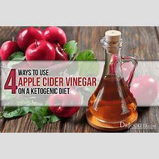 4 Ways To Use Apple Cider Vinegar On A Keto Diet Drjockerscom