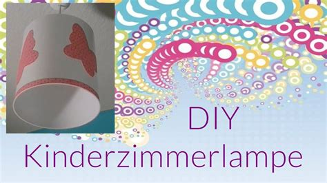 Diy Kinderzimmer Lampe Do It Yourself