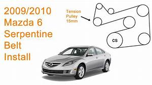 2009 - 2010 Mazda 6 Serpentine Belt Replacement Diy