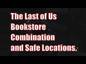 The Last Of Us Safe Kombination : bookstore safe and combination locations the last of us youtube ~ Buech-reservation.com Haus und Dekorationen