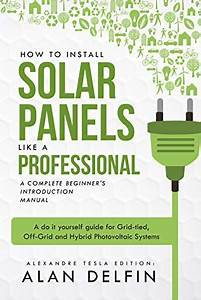 How To Install Solar Panels Like A Professional  A