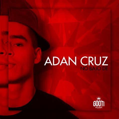 Adan Cruz - No Bajo De [ 2014 ] | BANDERA DE PIRATAZ