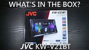 Jvc Kw-v21bt - What U0026 39 S In The Box