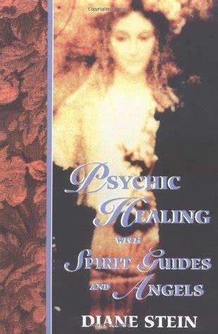 psychic healing  spirit guides  angels  diane stein