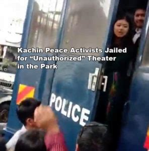 """Kachin Peace Activists Jailed for """"Unauthorized"""" Theater ..."""