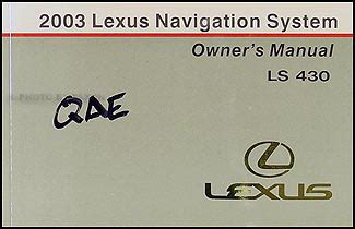auto repair manual online 1989 lexus ls navigation system 2003 lexus ls 430 navigation system owners manual original