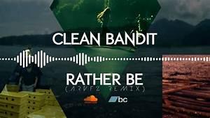 Clean Bandit - Rather Be (ARVFZ Remix) - YouTube