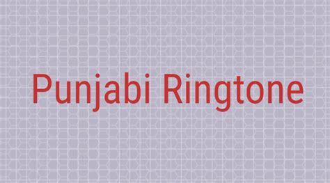 latest punjabi song ringtone   mobile phones
