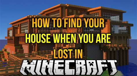 how to find your home how to find your house when you are lost in minecraft youtube