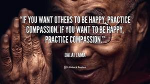 If You Want Others to Be Happy, Practice Compassion