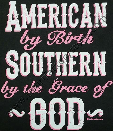 43723 Southern With Grace Promo Code by American By Birth Southern By The Grace Of God T Shirt