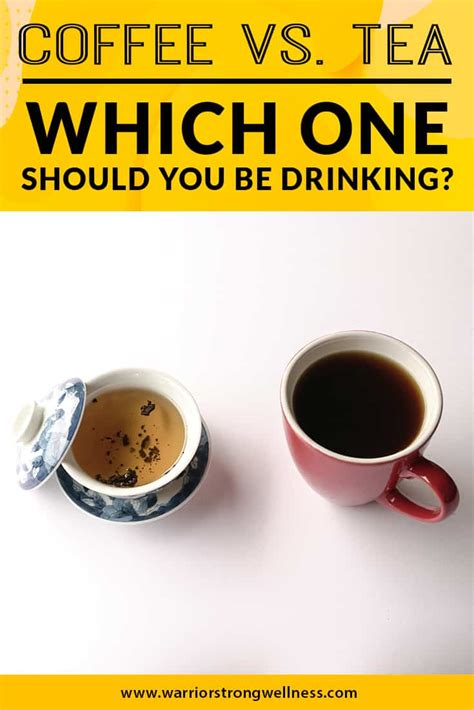 And if the caffeine content is your concern, while a black tea might seem like a more sensible option than a cup of brewed coffee, it. Coffee Vs. Tea: Which One Should You Be Drinking? - WARRIOR STRONG WELLNESS