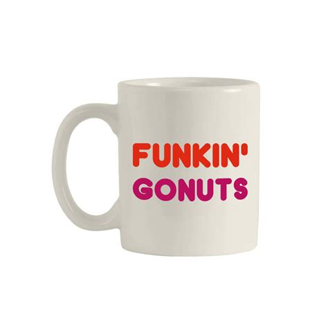 Browse our products, learn how to make your ©/tm/® the j.m. Dunkin Donuts Dunkin Donuts mug Dunkin Donuts cup funny