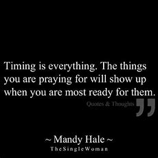 Best 25+ Timing Is Everything Ideas On Pinterest  Divine Timing, Timing Quotes And Not Ready
