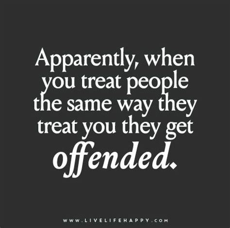 Quotes About Being Treated Badly By Others