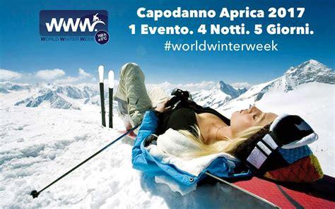 Appartamenti Aprica Capodanno by Capodanno Ad Aprica Quot World Winter Week Quot Per Giovani 2019