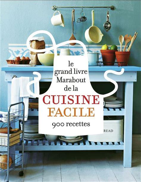 livre marabout cuisine le grand livre marabout de la cuisine facile livre