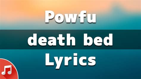 Learn english in a fun way with the music video and the lyrics of the song death bed (coffee for your head) of powfu & beabadoobee. Powfu - death bed (coffee for your head) feat. beabadoobee | Lyrics - YouTube