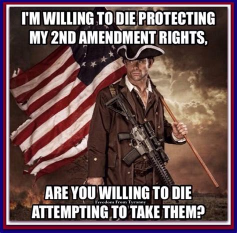 2nd Amendment Memes - linda suhler phd on twitter quot i m willing to die protecting my second amendment rights are you