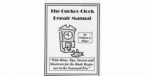 The Cuckoo Clock Repair Manual  With Hints  Tips  Secrets  And Shortcuts For The Rank Beginner
