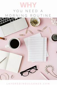 Why You Need A Morning Routine  And What Mine Looks Like