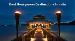 top 10 honeymoon destinations in india alike foreign With best honeymoon destinations in india