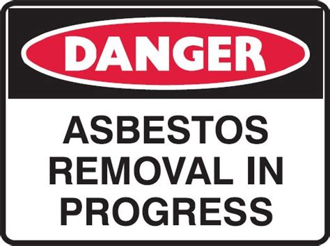 asbestos danger signs asbestos removal  progress