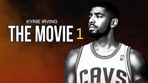 Kyrie Irving Movie - PART 1 HD - YouTube