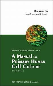 A Manual For Primary Human Cell Culture  Manuals In By Kee