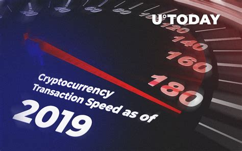 Transactions speeds may vary due to network congestion and the fee provided when making the transaction. Cryptocurrency Transaction Speed as of 2019