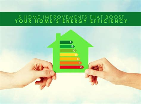 home improvements  boost  homes energy efficiency