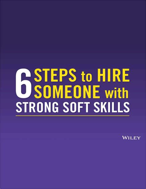 6 Steps To Hire Someone With Strong Soft Skills Free Guide