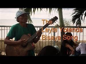 The Leyte Yolanda Bisaya Song (SUBSCRIBE) Yolanda the ...