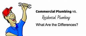 Commercial Plumbing Vs  Residential Plumbing  What Are The