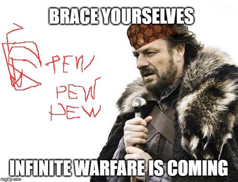 Infinite Warfare Memes - brace yourselves x is coming meme imgflip