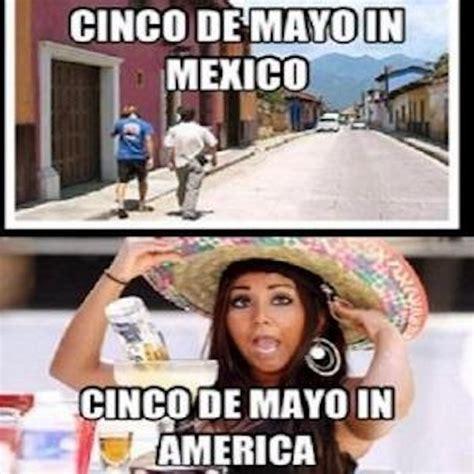 Meme Cinco De Mayo - 21 hilarious cinco de mayo memes obsev