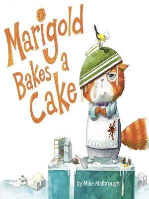 marigold bakes  cake  mike malbrough overdrive