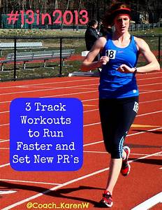 Track Workouts To Run Faster And Set New Pr U2019s  U2013 Part 1