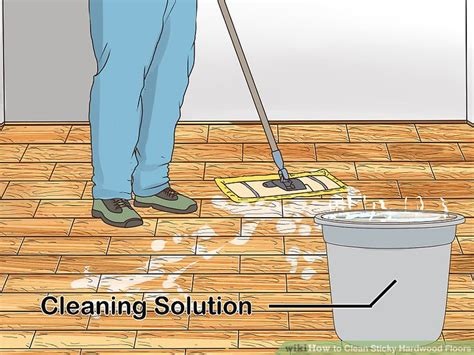 how to clean sticky wood floors how to clean sticky hardwood floors 9 steps with pictures
