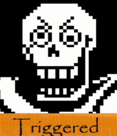 Papyrus Memes - triggered papyrus trigger know your meme
